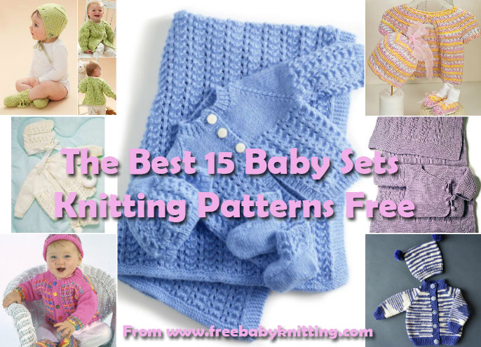 15 Baby Sets Knitting Patterns Free http://www.freebabyknitting.com/
